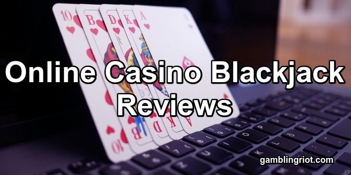 Online Casino Blackjack Reviews
