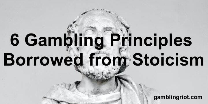 6 Gambling Principles Borrowed from Stoicism