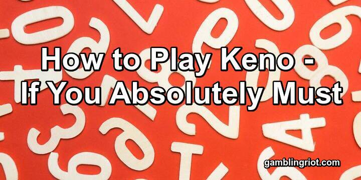 How to PLay Keno