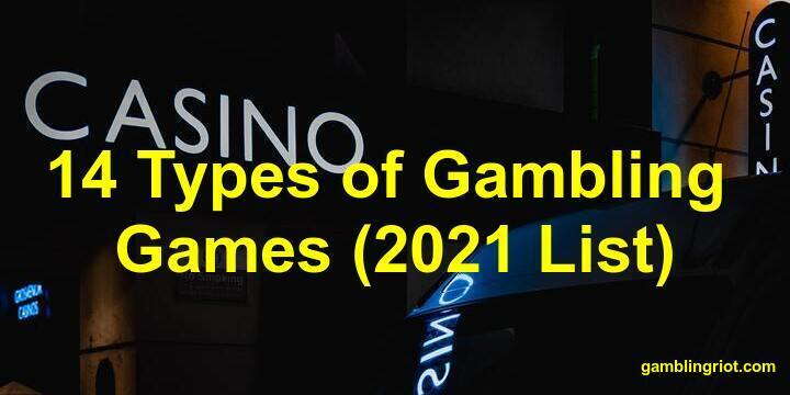14 Types of Gambling Games (2021 List)