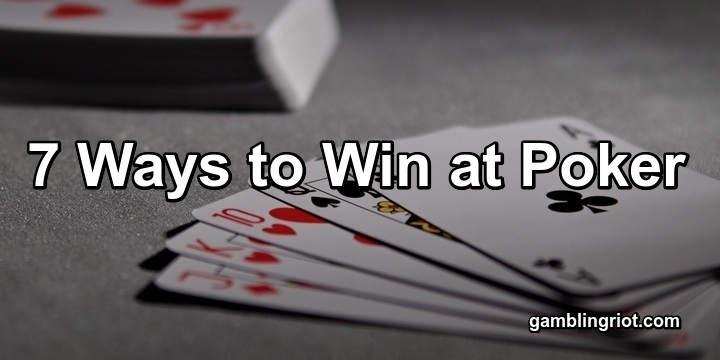 7 Ways to Win at Poker (That Will Work for ANYONE)
