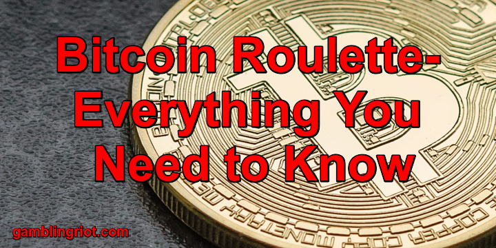Bitcoin Roulette, Everything You Need to Know