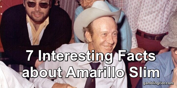 7 Interesting Facts about Amarillo Slim