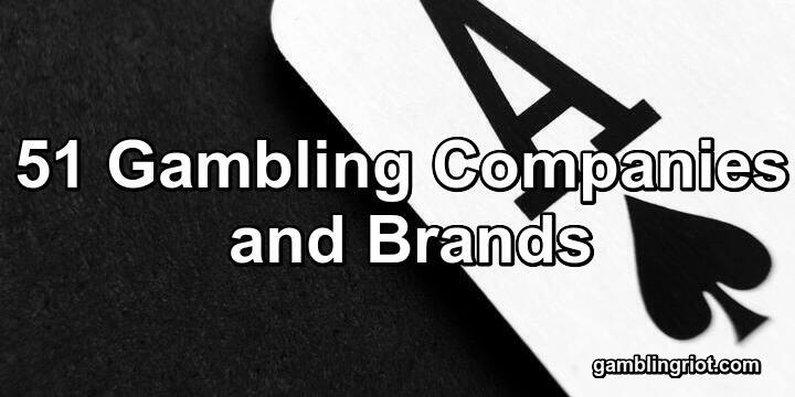 51 Gambling Companies and Brands