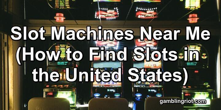 Slot Machines Near Me